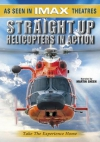 IMAX Straight up: Helicopters in action